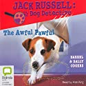 The Awful Pawful: Jack Russell: Dog Detective #5 (       UNABRIDGED) by Darrel Odgers, Sally Odgers Narrated by Alan King