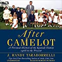 After Camelot: A Personal History of the Kennedy Family - 1968 to the Present (       UNABRIDGED) by J. Randy Taraborrelli Narrated by Robert Petkoff
