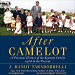 After Camelot: A Personal History of the Kennedy Family - 1968 to the Present | J. Randy Taraborrelli
