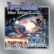 Die Dritte Macht (Perry Rhodan Silber Edition 1) Hörbuch von Clark Darlton, K. H. Scheer, Kurt Mahr Gesprochen von: Josef Tratnik