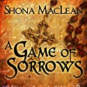 A Game of Sorrows: Alexander Seaton, Book 2 (       UNABRIDGED) by S. G. MacLean Narrated by David Monteath