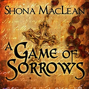 A Game of Sorrows: Alexander Seaton, Book 2 | [S. G. MacLean]
