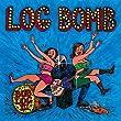 Log Bomb [VINYL]