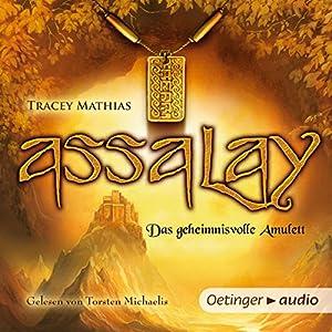 Das geheimnisvolle Amulett (Assalay 1) Hörbuch