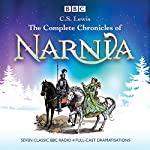 The Complete Chronicles of Narnia: The Classic BBC Radio 4 Full-Cast Dramatisations | C. S. Lewis