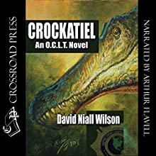 Crockatiel: An O.C.L.T. Novel: Featuring Cletus J. Diggs Audiobook by David Niall Wilson Narrated by Arthur Flavell