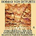 Vom Urknall bis zur Entstehung der Erde (Im Anfang war der Wasserstoff 1) Hörbuch von Hoimar von Ditfurth Gesprochen von: Thomas Gehringer