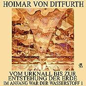 Vom Urknall bis zur Entstehung der Erde (Im Anfang war der Wasserstoff 1) | Hoimar von Ditfurth