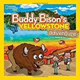 Buddy Bison's Yellowstone Adventure (National Geographic Kids)