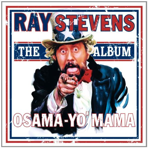 Ray Stevens - Osama-Yo-Mama Lyrics - Zortam Music