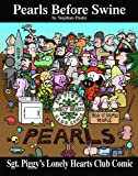 Sgt. Piggy's Lonely Hearts Club Comic: A Pearls Before Swine Treasury (0740748076) by Pastis, Stephan