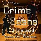 Crime Scene Hörbuch von Ed Ireland Gesprochen von: Alex Robertson