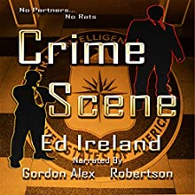 Crime Scene Audiobook by Ed Ireland Narrated by Alex Robertson