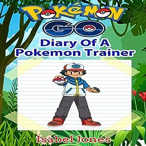 Pokemon Go: Diary of a Pokemon Trainer Audiobook