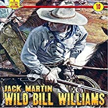 Wild Bill Williams: A Piccadilly Publishing Western, Book 10 | Livre audio Auteur(s) : Jack Martin Narrateur(s) : David Kresser