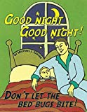 img - for Good Night Good Night! Don't Let the Bed Bugs Bite! by Michael J. Easter (2014-04-24) book / textbook / text book