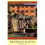 """Under the Tuscan Sunvon """"Frances Mayes"""""""