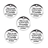 Stainless Steel Inspirational Message Charm Pendants-Side by Side or Miles Apart Friends are Always Close at Heart Charms 5Pcs (Color: No.8)