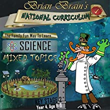 Brian Brain's National Curriculum KS2 Y4 Science Mixed Topics (       UNABRIDGED) by Russell Webster Narrated by Brian Brain