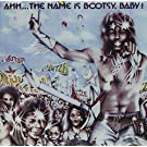 Ahh...The Name Is Bootsy, Baby!