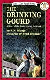 The Drinking Gourd: A Story of the Underground Railroad (I Can Read Book 3) (0064440427) by Monjo, F. N.