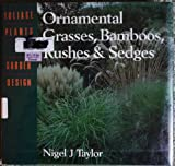 Ornamental Grasses, Bamboo, Rushes and Sedges (Foliage Plants in Garden Design)