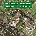 Gesänge und Rufe in Rätselform (Vogelstimmen-Rätsel 1) Hörbuch von Karl Heinz Dingler, Andreas Schulze Gesprochen von:  div.