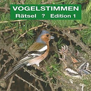 Gesänge und Rufe in Rätselform (Vogelstimmen-Rätsel 1) Hörbuch