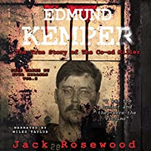 Edmund Kemper - The True Story of the Co-ed Killer: True Crime by Evil Killers, Volume 2 Audiobook by Jack Rosewood Narrated by Miles Taylor