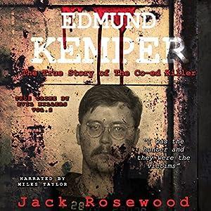 Edmund Kemper - The True Story of the Co-ed Killer Audiobook