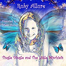 Tingle Dingle and the Little Mischiefs Audiobook by Ruby Allure Narrated by Triera Holley