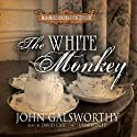The White Monkey: The Forsyte Chronicles, Book 4 (       UNABRIDGED) by John Galsworthy Narrated by David Case