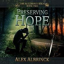 Preserving Hope: The Aliomenti Saga, Book 2 Audiobook by Alex Albrinck Narrated by Todd McLaren
