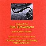 Zwei Schwestern | Adalbert Stifter