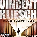Im Augenblick des Todes (Kommissar Boesherz 2)   Vincent Kliesch