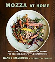 Mozza at home : 150 crowd pleasing recipes for relaxed, family-style entertaining