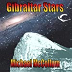 Gibraltar Stars: Gibraltar Earth, Book 3 (       UNABRIDGED) by Michael McCollum Narrated by Ramon DeOcampo
