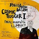 Cosmic Trigger I: Final Secret of the Illuminati | Robert Anton Wilson