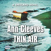Thin Air (       UNABRIDGED) by Ann Cleeves Narrated by Kenny Blyth