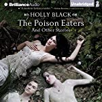 The Poison Eaters and Other Stories | Holly Black