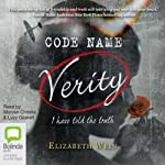 Code Name Verity (       UNABRIDGED) by Elizabeth Wein Narrated by Morven Christie, Lucy Gaskell