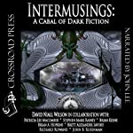 Intermusings | David Niall Wilson,Richard Rowand,John B. Rosenman,Stephen Mark Rainey,Brett A. Savory,Brian Keene,Brian A. Hopkins,Patricia Lee Macomber
