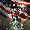 Forgotten Forbidden America: Rise of Tyranny, Volume 1 Audiobook by Thomas A Watson Narrated by Joel Eutaw Sharpton