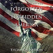 Forgotten Forbidden America: Rise of Tyranny, Volume 1 | Thomas A Watson