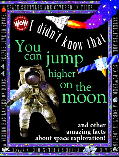 I Didn't Know That You Can Jump Higher on the Moon (Wow! I Didn't Know That!)