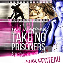 Real Vampires Take No Prisoners Audiobook by Amy Fecteau Narrated by James Patrick Cronin
