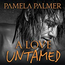 A Love Untamed: Feral Warriors, Book 7 (       UNABRIDGED) by Pamela Palmer Narrated by Rob Shapiro