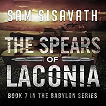 The Spears of Laconia: Purge of Babylon, Book 7 Audiobook by Sam Sisavath Narrated by Adam Danoff
