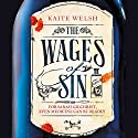 The Wages of Sin Audiobook by Kaite Welsh Narrated by Emily Pennant-Rea