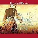 The Revealing (       UNABRIDGED) by Suzanne Woods Fisher Narrated by Christina Moore